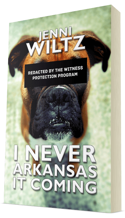 I Never Arkansas It Coming by Jenni Wiltz