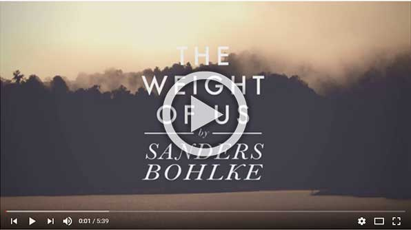 Sanders Bohlke: The Weight of Us